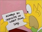 always do opposite of what Jews say.jpg